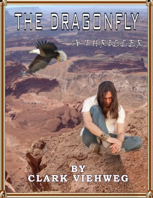 The Dragon Fly  by Clark Viehweg from Bookbaby in General Novel category