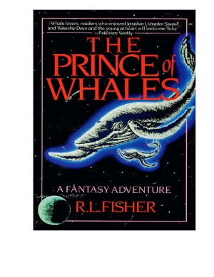 The Prince Of Whales A Fantasy Adventure by R. L. Fisher from Bookbaby in General Novel category