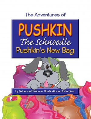 Pushin's New Bag The Adventures of Pushkin the Schnoodle by Rebecca Masters from Bookbaby in Teen Novel category