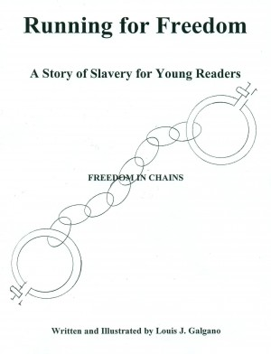 Running for Freedom A Story of Slavery for Young Readers by Louis J. Galgano from Bookbaby in History category