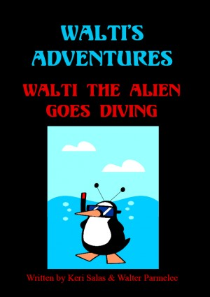 Walti's Adventures Walti the Alien Goes Diving by Keri Salas from Bookbaby in Children category