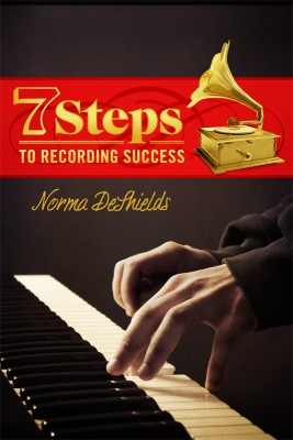 7 Steps To Recording Success  by Norma DeShields from Bookbaby in Business & Management category