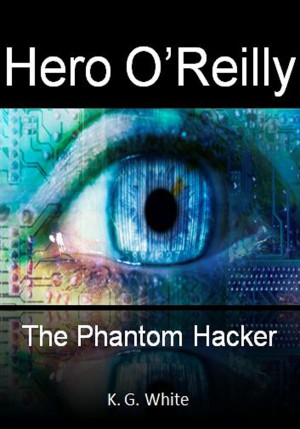 Hero O'Reilly and The Phantom Hacker