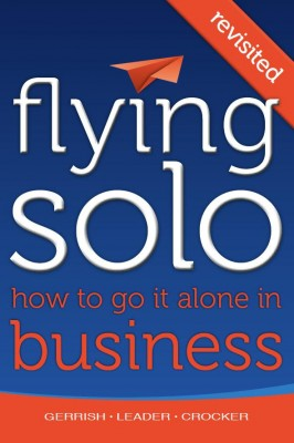 Flying Solo: How To Go It Alone in Business Revisited  by Robert Gerrish from Bookbaby in Business & Management category