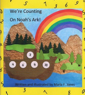 We're Counting on Noah's Ark!  by Marla F. Jones from Bookbaby in Children category