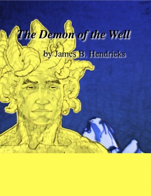 The Demon of the Well  by James B. Hendricks from  in  category