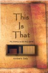This is That My Journey to the Holy Spirit by Kimberly Eady from  in  category
