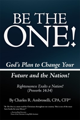 Be The One! God's Plan to Change Your Future and the Nation! by Charles R. Ambroselli from  in  category
