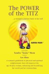 The Power Of The Titz ...A Woman's Journey Back To Her Self by Xandra Sunny Moon from  in  category