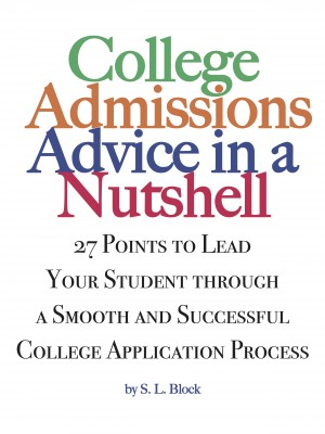 College Advice in a Nutshell 27 Points To Lead Your Student Through a Smooth and Successful College Process by S.L. Block from Bookbaby in General Novel category