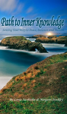 Path To Inner Knowledge Sensing Your Way To Peace, Balance and Health by Lorrie Jacobsohn from Bookbaby in Lifestyle category