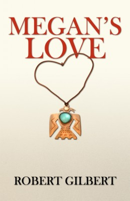 Megan's Love  by Robert Gilbert from Bookbaby in Romance category