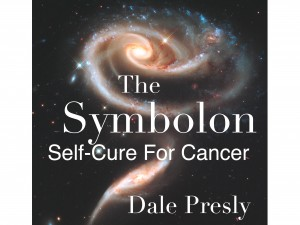 The Symbolon Self-Cure For Cancer by Dale Presly from Bookbaby in Family & Health category