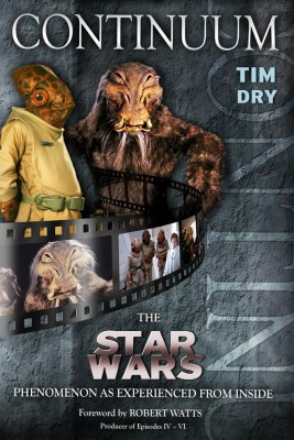 Continuum The 'Star Wars' Phenomenon As Experienced From The Inside by Tim Dry from Bookbaby in Autobiography & Biography category