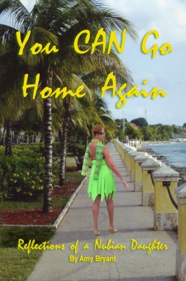 You Can Go Home Again Reflections of a Nubian Daughter by Amy Bryant from Bookbaby in Autobiography & Biography category