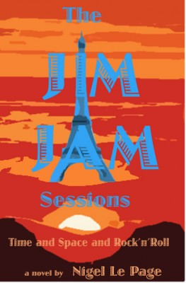 The Jim Jam Sessions Time and Space and Rock'n'Roll by Nigel Le Page from Bookbaby in Romance category