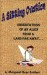 A Sitting Ovation Observations of an Alien From a Land Far Away by Margaret Rose Scribner from  in  category