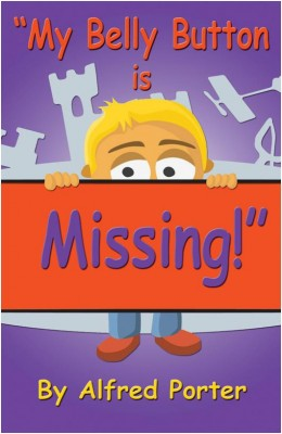 My Belly Button Is Missing  by Alfred Porter from Bookbaby in Children category