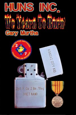 Huns Inc. We Yearn To Burn Fox 2/7 in Vietnam by Gary D. Murtha from Bookbaby in History category