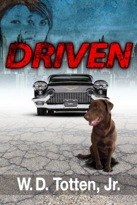 Driven Chasing the American Dream by W.D. Totten Jr. from Bookbaby in General Novel category