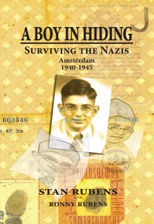 A Boy In Hiding Surviving The Nazis Amsterdam 1940-1945 by Stan Rubens from Bookbaby in History category
