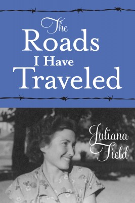 The Roads I Have Traveled  by Juliana Field from Bookbaby in Autobiography & Biography category
