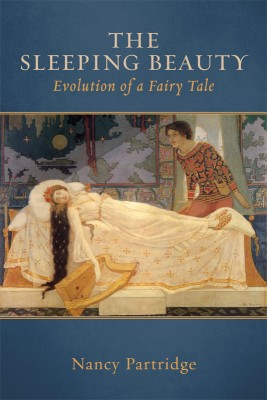 The Sleeping Beauty Evolution of a Fairy Tale by Nancy Partridge from Bookbaby in General Academics category
