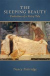 The Sleeping Beauty Evolution of a Fairy Tale by Nancy Partridge from  in  category