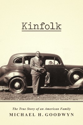 Kinfolk The True Story of an American Family by Michael H. Goodwyn from Bookbaby in Autobiography & Biography category