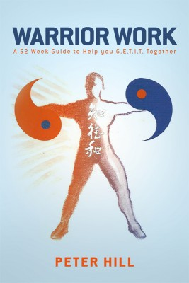 Warrior Work A 52 Week Guide to Help you Get It Together by Peter Hill from Bookbaby in Lifestyle category