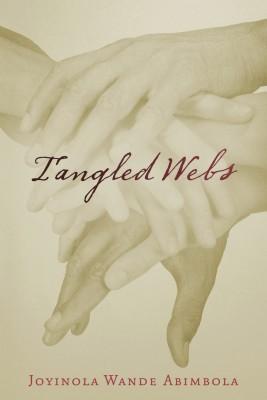Tangled Webs  by Joyinola Wande Abimbola from Bookbaby in General Novel category