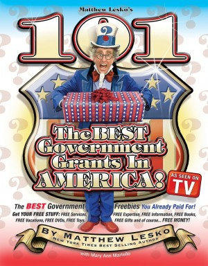 101 Of The Best Government Grants In America You Won't Believe What Uncle Sam Is Giving Away by Matthew Lesko from Bookbaby in General Novel category