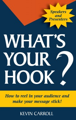 What's Your Hook? How To Reel In Your Audience And Make Your Message Stick by Kevin Carroll from Bookbaby in Business & Management category