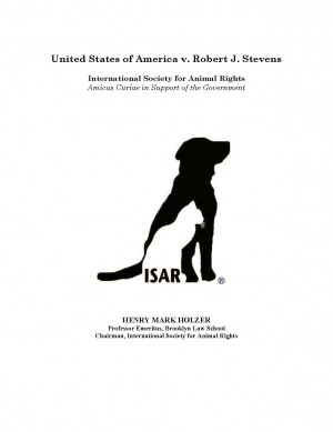 United States of America v. Robert J. Stevens International Society for Animal Rights, Amicus Curiae in Support of the Government by Henry Mark Holzer from Bookbaby in Law category