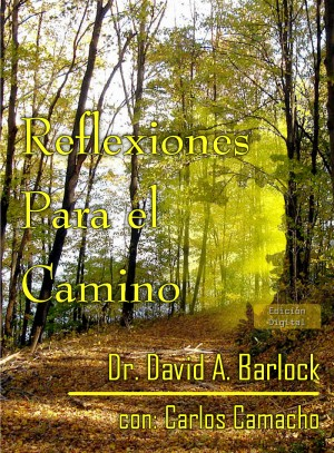 Reflexiones Para el Camino  by Dr. David A. Barlock from Bookbaby in Religion category