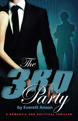 The 3rd Party A Romantic and Political Thriller by Everett Anson from  in  category