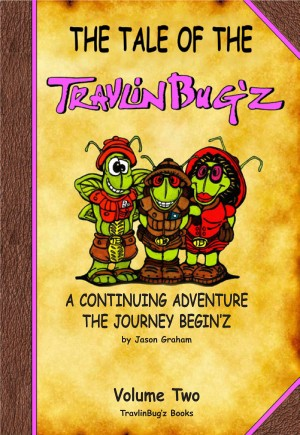 The Tale of the TravlinBug'z Volume Two The Journey Begin'z by Jason Graham from Bookbaby in Children category