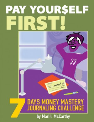 Pay Yourself First: 7 Days Money Mastery Journaling Challenge  by Mari L. McCarthy from Bookbaby in Lifestyle category