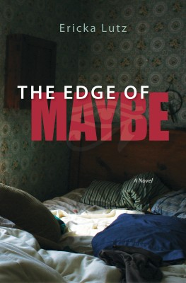 The Edge of Maybe A Novel by Ericka Lutz from Bookbaby in General Novel category