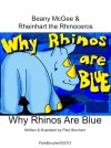 Beany McGee and Rheinhart the Rhinoceros: Why Rhinos Are Blue  by Park Borchert from  in  category