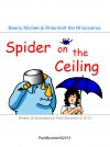 Beany McGee and Rheinhart the Rhinoceros: Spider on the Ceiling  by Park Borchert from  in  category