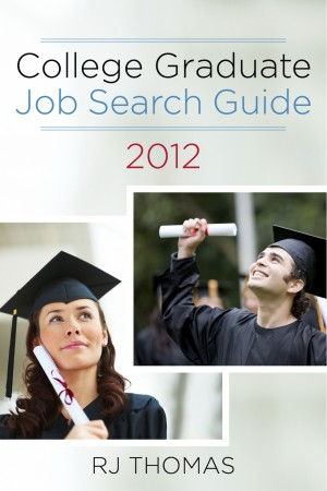 College Graduate Job Search Guide 2012  by RJ Thomas from Bookbaby in General Novel category