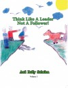 Think Like A Leader Not A Follower Anti Bully Solution volume 1 Anti Bully Solution Volume 1 by Curtis Williams from  in  category