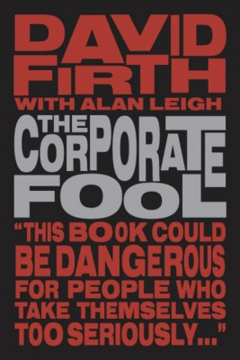 The Corporate Fool  by David Firth from Bookbaby in Business & Management category