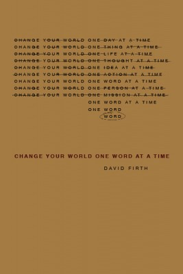 Change Your World, One Word at a Time  by David Firth from  in  category