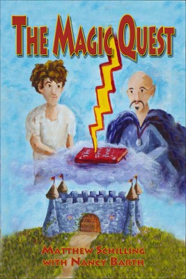 The Magic Quest  by Matthew Schilling from Bookbaby in Teen Novel category