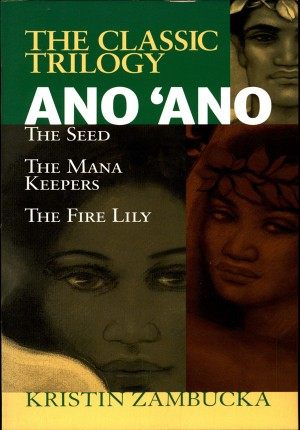 Ano'Ano: The Seed The Classic Trilogy by Kristin Zambucka from Bookbaby in Religion category