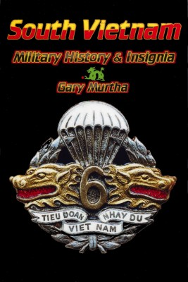 South Vietnam Military History & Insignia  by Gary D. Murtha from Bookbaby in History category