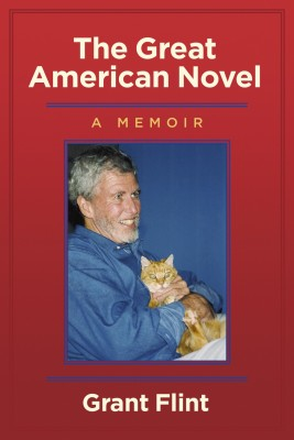 The Great American Novel, a Memoir  by Grant Flint from Bookbaby in Autobiography & Biography category