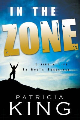 In the Zone Living a Life in God's Blessings by Patricia King from Bookbaby in Religion category